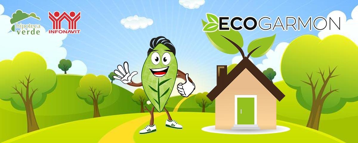 Todo lo que necesitas saber acerca del programa de Hipoteca Verde de Infonavit
